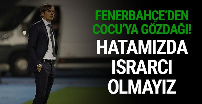 Fenerbahçe'den Cocu'ya gözdağı: 'Hatamızda ısrarcı olmayız'