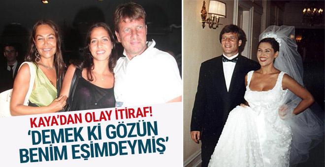 Kaya Çilingiroğlu'ndan olay itiraf: Demek ki gözün eşimdeymiş
