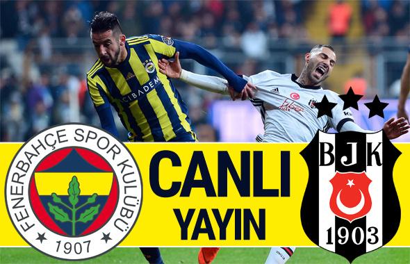 Fenerbahçe -Beşiktaş maçı canlı yayını- Derbi maçı naklen anlatımı
