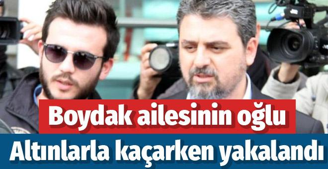 Boydak ailesinden Sami Boydak altınlarla yurt dışına kaçarken yakalandı