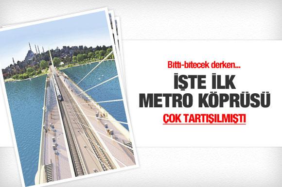İşte İstanbul'un ilk metro köprüsü