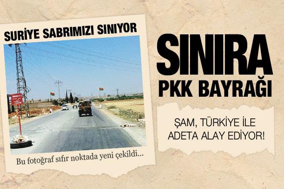 Suriye Türk sınırına PKK bayrağı dikti