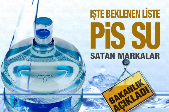 Bakanlık pis su satan markaları açıkladı