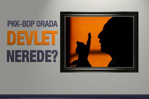 PKK-BDP orada devlet nerede?
