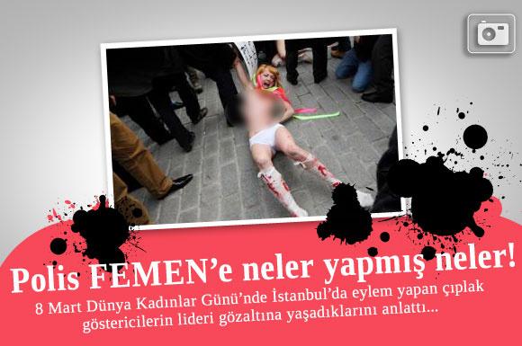 Polis FEMEN'e yapmadığını bırakmamış
