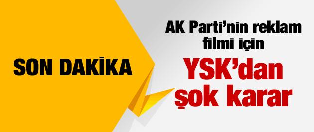 YSK'dan AK Parti reklamı için şok karar