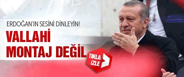 Erdoğan'ın sesi şaşkına çevirdi! Montaj da değil!