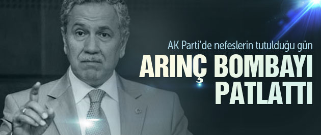 AK Parti aday listesi için Arınç'tan flaş çıkış