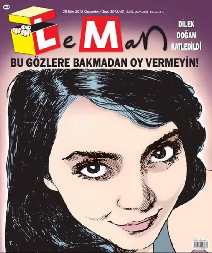 Haftalık mizah dergisi Leman polis kurşunuyla öldürülen Dilek Doğan'ı 28 Ekim tarihli son sayısına kapak yaptı.