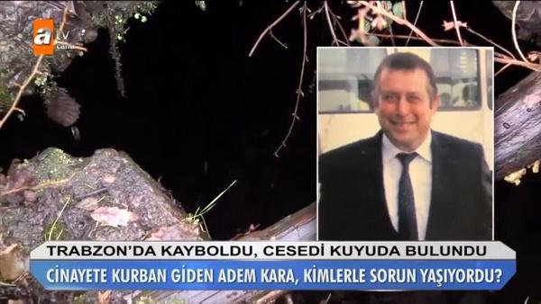 Müge Anlı'da kördüğüm olan Adem Kara cinayetinde kan donduran detaylar - Sayfa 2
