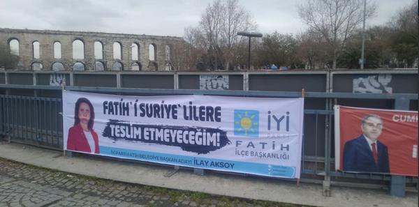 İYİ Parti'nin Fatih adayı İlay Aksoy'un pankartı olay çıkardı - Sayfa 1