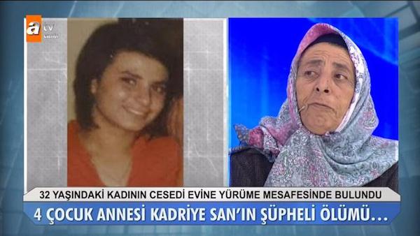 Müge Anlı'da şoke eden cinayet Kadriye San'ı cinler mi öldürdü? - Sayfa 8