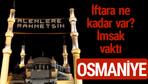 Osmaniye iftar saatleri 2017 sahur ezan imsak vakti