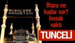Tunceli iftar saatleri 2017 sahur ezan imsak vakti