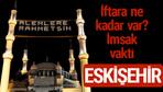 Eskişehir iftar saatleri 2017 sahur ezan imsak vakti