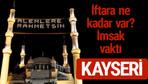 Kayseri iftar saatleri 2017 sahur ezan imsak vakti