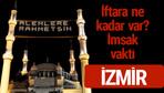 İzmir iftar saatleri 2017 sahur ezan imsak vakti
