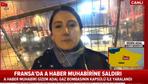 A Haber muhabirine gaz bombalı saldırı!