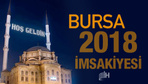 Bursa İmsakiye 2018 Diyanet sahur imsak vakti iftar saatleri