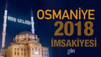 Osmaniye İmsakiye 2018 Diyanet sahur imsak vakti iftar saatleri