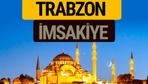 Trabzon İmsakiye 2018 iftar sahur imsak vakti ezan saati