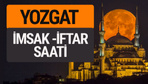Yozgat imsak vakti iftar sahur saatleri -Sabah akşam ezanı kaçta?
