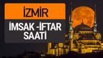 İzmir imsak vakti iftar sahur saatleri -Sabah akşam ezanı kaçta?