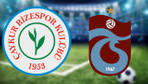 Çaykur Rizespor Trabzonspor maçı hangi kanalda saat kaçta? (11'ler belli oldu)