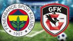 Fenerbahçe Gazişehir Gaziantep maçı CANLI YAYIN