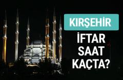 Kırşehir iftar vakti İmsakiye sahur saatleri
