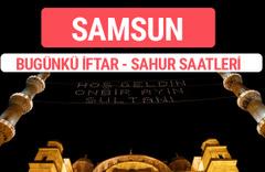 Samsun iftar vakti 2017 sahur ezan imsak saatleri