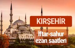 Kırşehir iftar vakti kaçta? İmsak-sahur ve ezan saatleri