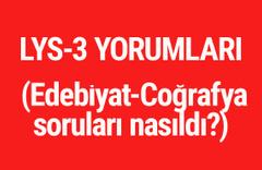 LYS3 yorumları Edebiyat ve Coğrafya soruları ve cevapları nasıldı?