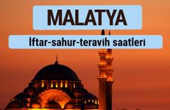 Malatya iftar ve sahur vakti ile teravih saatleri