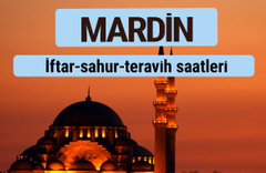 Mardin iftar ve sahur vakti ile teravih saatleri