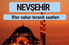 Nevşehir iftar ve sahur vakti ile teravih saatleri