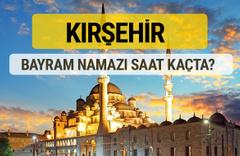 Kırşehir bayram namazı saat kaçta 2 rekat nasıl kılınır?
