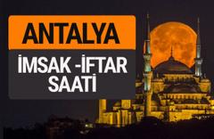 Antalya imsak vakti iftar sahur saatleri -Sabah akşam ezanı kaçta?