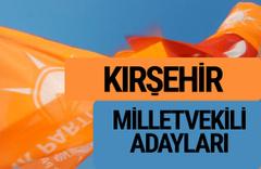 AKP Kırşehir milletvekili adayları 2018 YSK AK Parti kesin listesi