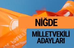 AKP Niğde milletvekili adayları 2018 YSK AK Parti kesin listesi