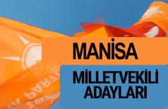 AKP Manisa milletvekili adayları 2018 YSK AK Parti kesin listesi