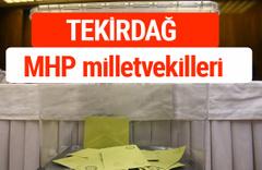 MHP Tekirdağ Milletvekilleri 2018 -27. Dönem listesi