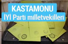 İYİ Parti Kastamonu milletvekilleri listesi iyi parti oy sonucu