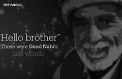 Davud Nabi'nin son sözü '#HelloBrother' için özel video