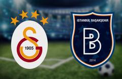 Galatasaray Başakşehir maçı saat kaçta hangi kanalda? (Muhtemel 11'ler)