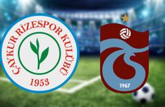 Çaykur Rizespor Trabzonspor maçı CANLI YAYIN