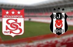Sivasspor Beşiktaş maçı (CANLI TAKİP)