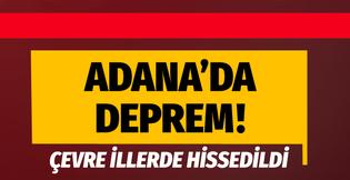 Son deprem Adana Ceyhan'da büyüklüğü kaç oldu!
