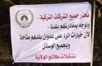 Irak'ta Türk şirketlerine pankartlı tehdit!
