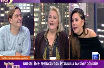 Nurseli İdiz, Erzincan'dan İstanbul'a taksiyle döndü!